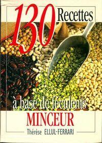 130 recettes minceur à base de féculents - Thérèse Ellul-Ferrari - Livre
