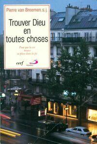 Trouver Dieu en toutes choses - Pierre Van Breemen - Livre