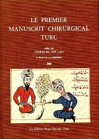 Le premier manuscrit chirurgical turc - Charaf Ed Din - Livre
