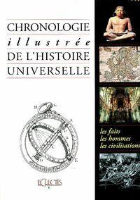 Chronologie illustrée de l'histoire universelle  - Collectif - Livre
