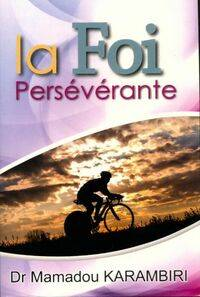 La Foi persévérante - Mamadou Karambari - Livre
