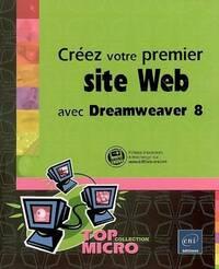 Créez votre premier site web avec Dreamweaver 8 - Marie Prat - Livre