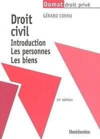 Droit civil : Introduction, les personnes, les biens - Gérard Cornu - Livre