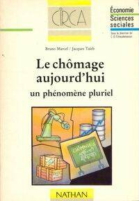 Le chômage aujourd'hui : un phénomène pluriel - Jacques Marcel - Livre