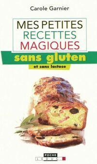 Mes petites recettes magiques sans gluten - Carole Garnier - Livre