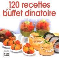 120 recettes pour buffet dînatoire - Collectif - Livre