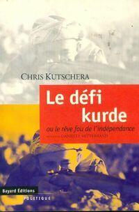 Le défi kurde ou le rêve fou de l'indépendance - Chris Kutschera - Livre