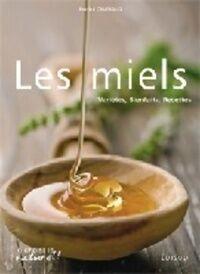 Les miels : Variétés bienfaits recettes - Patrick Chanaud - Livre