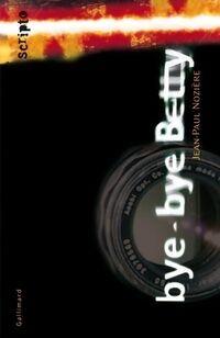 Bye-Bye, Betty - Jean-Paul Nozière - Livre