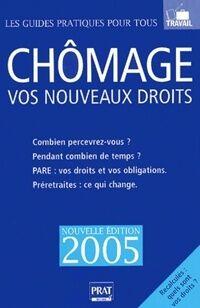 Chomage. Vos nouveaux droits 2005 - Catherine Doleux - Livre