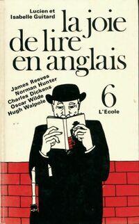 La joie de lire en anglais Tome VI - Isabelle Guitard - Livre