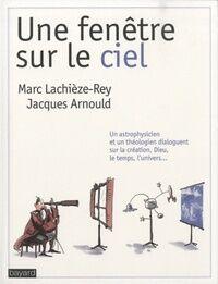 Une fenêtre sur le ciel - Jacques Arnould - Livre