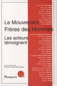 Le mouvement frères des hommes. Les acteurs témoignent - Collectif - Livre