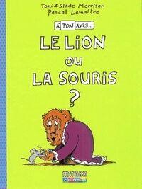 A ton avis... Le lion ou la souris ? - Toni Morrisson - Livre