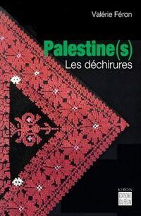 Palestine(s). Les déchirures - Valérie Féron - Livre