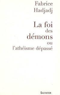 La foi des démons ou l'athéisme dépassé - Fabrice Hadjadj - Livre