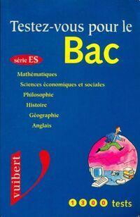 Testez-vous pour le bac série ES - Collectif - Livre