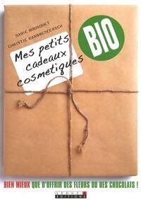 Mes petits cadeaux cosmétiques bio - Marie Bousquet - Livre