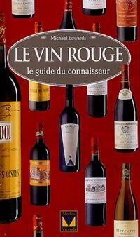 Le vin rouge - Michael Edwards - Livre