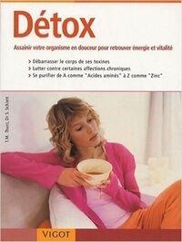 Détox. Assainir votre organisme en douceur pour retrouver énergie et vitalité - Thomas-M. Thust - Livre