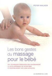 Les bon gestes du massage pour le bébé - Peter Walker - Livre