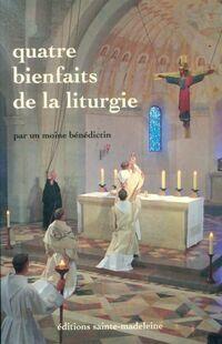 Quatre bienfaits de la liturgie - Collectif - Livre