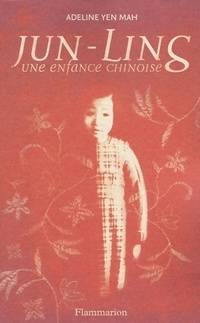 Jun-Ling, une enfance chinoise - Adeline Yen Mah - Livre