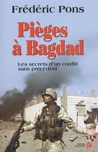 Pièges à Bagdad - Frédéric Pons - Livre