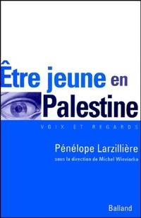 Etre jeune en Palestine - Pénélope Larzillière - Livre