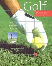 Golf. Passion et mode d'emploi - Malcolm Campbell - Livre