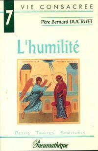 L'humilité, selon Saint Benoît - Père Bernard Ducruet - Livre