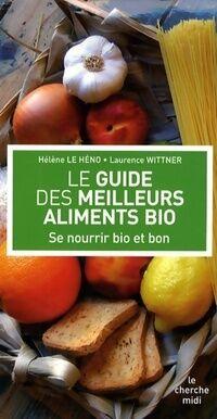 Le guide des meilleurs aliments bio - Hélène Le Héno - Livre