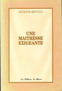 Une maitresse exigeante - Adolphe Berthou - Livre