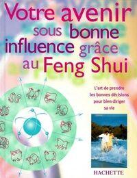 Votre avenir sous bonne influence grâce au feng shui - Simon Brown - Livre