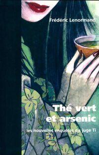 Thé vert et arsenic - Frédéric Lenormand - Livre