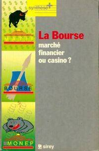 La bourse. Marché financier ou casino ? - Alain Geledan - Livre