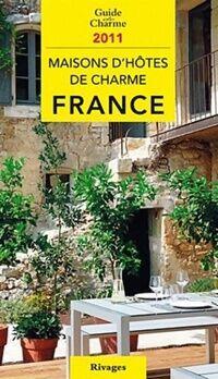 Guide de charme des maisons d'hôtes en France 2011 - Tatiana Gamaleeff - Livre