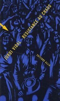 Résistance au chaos - Jordi Vidal - Livre