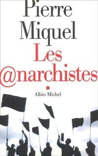 Les anarchistes - Pierre Miquel - Livre