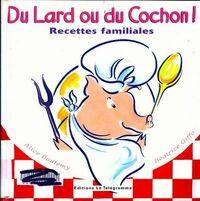 Du lard et du cochon ! Recettes familliales - Alice Boutemy - Livre