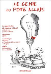 Le génie du pote Allais. Les ingéniosités d'Alphonse Allais - Jean-Yves Loriot - Livre