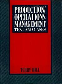 Production / operations management. Text and cases - Terry Hill - Livre