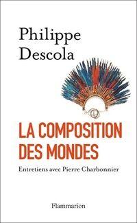 La composition des mondes - Philippe Descola - Livre