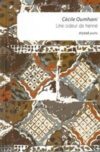 Une odeur de henné - Cécile Oumhani - Livre