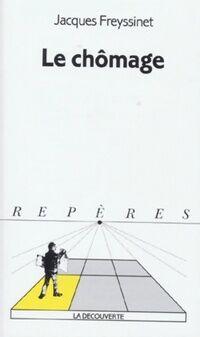Le chômage - Jacques Freyssinet - Livre