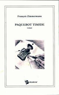 Paquebot timide - François Zimmermann - Livre