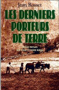 Les derniers porteurs de terre - Jean Rosset - Livre