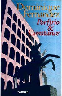 Porfirio & Constance - Dominique Fernandez - Livre
