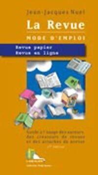 La revue mode d'emploi : Revue papier, revue en ligne - Jean-jacques Nuel - Livre