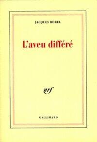 L'aveu différé - Jacques Borel - Livre